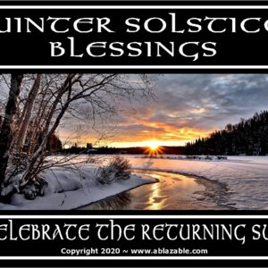Winter Solstice Blessings - Celebrate The Returning Sun